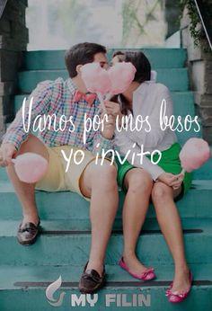 Vamos por unos besos yo invito...