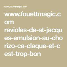 www.fouettmagic.com ravioles-de-st-jacques-emulsion-au-chorizo-ca-claque-et-cest-trop-bon