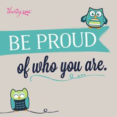 What makes you proud of YOURSELF?