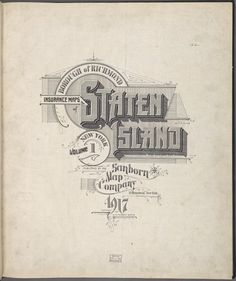 Borough of Richmond Insurance Maps of Staten Island, New York. Volume One. Published by the Sanborn Map Company