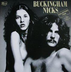 Buckingham Nicks - hope they eventually re-release this album. My dad has this on vinyl!!!