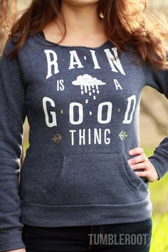 Super cute and comfy Rain is a Good Thing sweatshirt for country girls! // tumbleroot.com
