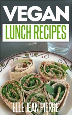 Vegan Lunch Recipes: Delicious & Easy To Make Lunch Ideas For Vegans. (Simple Vegan Recipe Series) - Kindle edition by Elle Jean Pierre. Cookbooks, Food & Wine Kindle eBooks @ Amazon.com.