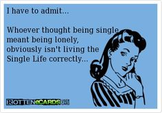Being single doesn't mean being lonely