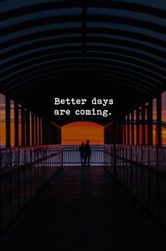 Things will be better! #BePositive