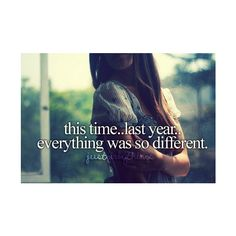 Everything was different! Not in this house and not thinking about my brother going to college! I kind of miss last year!:(