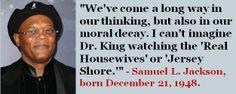 Samuel L. Jackson, born December 21, 1948. SamuelLJackson #DecemberBirthdays #Quotes