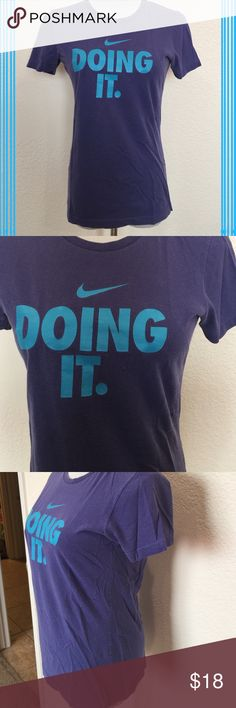 Nike 'Doing It' workout tee Nike purple and blue 'Doing it' tee. Preloved with lots of life left in this awesome workout piece! Nike Tops Tees - Short Sleeve