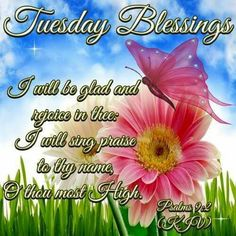 Tuesday Blessings~~J~ Psalms Monday Blessings, Morning Blessings, Blessed Quotes, Prayer Quotes, Bisaya Quotes, Tuesday Quotes Good Morning, Sunday Qoutes, Christian Greetings, Flowers