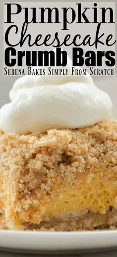 Pumpkin Cheesecake Crumb Bars a favorite dessert for Thanksgiving and Christmas from Serena Bakes Simply From Scratch.