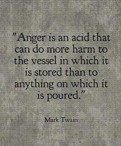 Anger is an Acid by Mark Twain - Source: TheDailyQuotes.Com