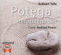 Potęga teraźniejszości - Tolle Eckhart - Megaksiazki.pl