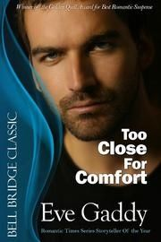 Awesome Romance Novels: Too Close for Comfort by @EveGaddy #MustRead http://awesomeromancenovels.blogspot.com/2014/09/too-close-for-comfort-by-evegaddy.html