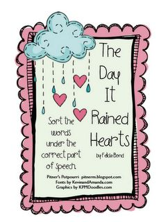 The Day It Rained Hearts is precious. Words from the story will be sorted into different parts of speech in this freebie.