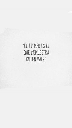 El tiempo demuestra quien vale* Vale, Amazing Quotes, Best Quotes, Life Quotes, More Than Words, Motivation Inspiration, Spanish Quotes, Simply Quotes, Poems