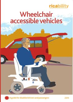 Advice on choosing a wheelchair accessible vehicle - website has lots of other topics to explore as well
