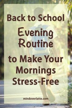 Back to School Evening Routine to Make Your Mornings Stress-Free MindOverLatte.com