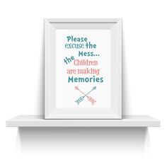 Please excuse the mess Quote Printable Wall Art Children Are Making Memories INSTANT DOWNLOAD Printable file