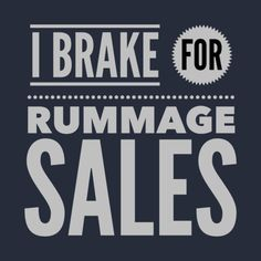 Check out this awesome I BRAKE FOR RUMMAGE SALE apparel and merchandise!