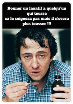 Donner un laxatif à quelqu'un qui tousse ça le soignera pas mais il n'osera plus #tousser !!! #blague #drôle #drole #humour #mdr #lol #vdm #rire #rigolo #rigolade #rigole #rigoler #blagues #humours