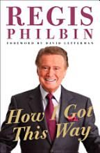 How I Got This Way.  Regis Philbin writes about people who influenced his life--- a postive and complimentary look at those people.