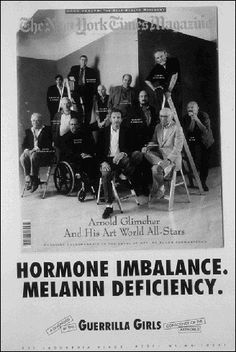 This is a response to a New York Times Magazine cover of October which featured Arne Glimscher of Pace Gallery, art dealer standing with all middle-aged white males. New York Times Magazine, Time Magazine, Guerrilla Girls, Examples Of Art, Hormone Imbalance, White Man, Digital Media, Art World, Art Museum
