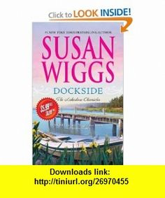Dockside (The Lakeshore Chronicles) (9780778314875) Susan Wiggs , ISBN-10: 0778314871  , ISBN-13: 978-0778314875 ,  , tutorials , pdf , ebook , torrent , downloads , rapidshare , filesonic , hotfile , megaupload , fileserve