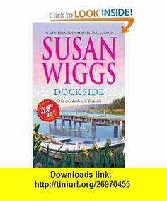 Dockside (The Lakeshore Chronicles) (9780778314875) Susan Wiggs , ISBN-10: 0778314871  , ISBN-13: 978-0778314875 ,  , tutorials , pdf , ebook , torrent , downloads , rapidshare , filesonic , hotfile , megaupload , fileserve