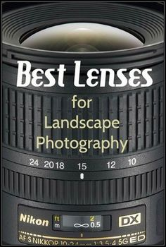 Best Lenses for Landscape Photography -