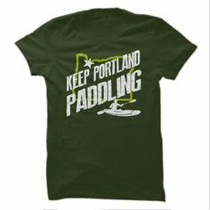 Keep Portland Paddling T-Shirts & Hoodies