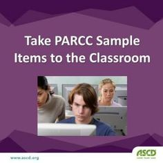 PARCC Sample Items to Take to the Classroom