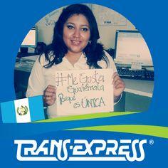 "Colaboradores TransExpress dicen:  ""#MeGustaGuatemala PORQUE ES ÚNICA"" Yanet López Promoción de Negocios"