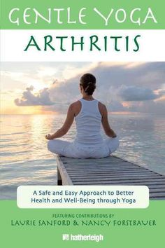 UTILIZE THE BENEFITS OF GENTLE YOGA TO RELIEVE YOUR SYMPTOMS OF GENERAL ARTHRITIS Over 50 million people in the United States alone struggle with arthritis, a painful and debilitating inflammation of