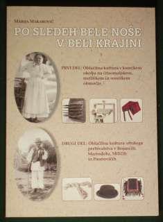 BOOK Slovenian Folk Costume Bela Krajina linen Croatian Serbian ethnic