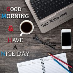 Good Morning Professional Greeting With Your Name.Have A Nice Day E-Card With Name.Good Morning With Coffee Cup Pics With Custom Text.Online Name Wish Card Birthday Cake Writing, Name Pictures, Good Morning Coffee, Good Day, Create Yourself, Coffee Cups, Names, Instagram Posts, Shopping