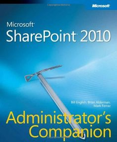 Microsoft SharePoint 2010 Administrator's Companion by Bill English. $37.79. Publisher: Microsoft Press; Pap/Cdr edition (September 10, 2010). Publication: September 10, 2010. Author: Bill English. Series - Companion. Save 37% Off!
