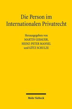 Die Person im Internationalen Privatrecht : Liber Amicorum Erik Jayme. Mohr Siebeck, 2019 Nova