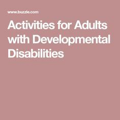 Activities for Adults with Developmental Disabilities
