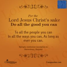 Do all the good you can. . .
