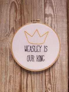 Weasley is our king hand embroidery