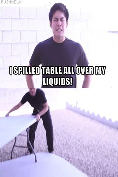 "nigahiga - TEEHEE BAND--""I spilled table all over my liquids!"""