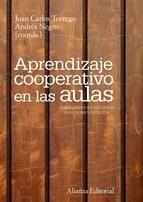 Aprendizaje cooperativo en las aulas : fundamentos y recursos para su implantación / Juan Carlos Torrego, Andrés Negro (coords.)