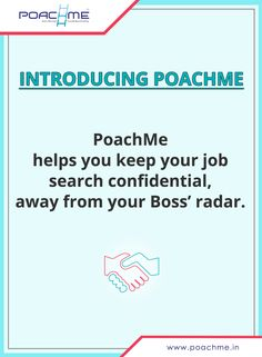 Introducing PoachMe: Keep your job search confidential, away from your Boss' radar. To know more, read our blog post: http://www.poachme.in/blog/introducing-poachme-recruit-and-get-hired-confidentially?utm_source=pinterest&utm_medium=image&utm_campaign=quote05-confidentialityintro-c01-jan16 #poachmein #jobs #handshake