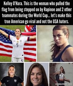 Kelley O'Hara This is the woman who ran and pulled the flag from being walked on by a fugly little man and two of her sheep on the USA women's soccer team.Iet's make this beautiful true American go viral let's support her by making her pics go viral and I Love America, God Bless America, American Pride, American History, American Quotes, American Flag, Look Here, Conservative Politics, Faith In Humanity