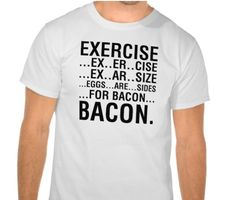 A fitness solution tee. | 19 Tees For The Ultimate Bacon Lover