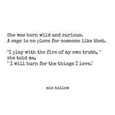 I will burn for the things I love.