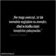 Nie mogę uwierzyć, że tak normalnie.... #Collins-Suzanne, #Różne Malboro, Everything And Nothing, Motto, Describe Me, Sad Quotes, Quotations, Texts, Thats Not My, My Life