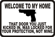 Welcome to My Home Gun Security Humor Sign. I want it lol Funny Signs, Funny Memes, Hilarious, Gun Quotes, Life Quotes, Gun Humor, Haha, By Any Means Necessary, Badass Quotes