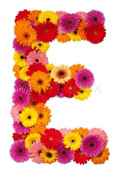 S Alphabet In Flowers ... about Letter E on Pinterest | Letter e, Spring is here and Alphabet