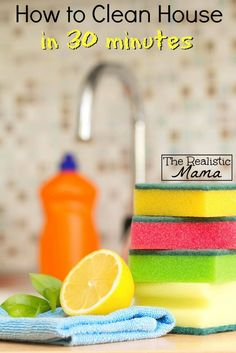 How to Clean Your Whole House in 30 minutes
